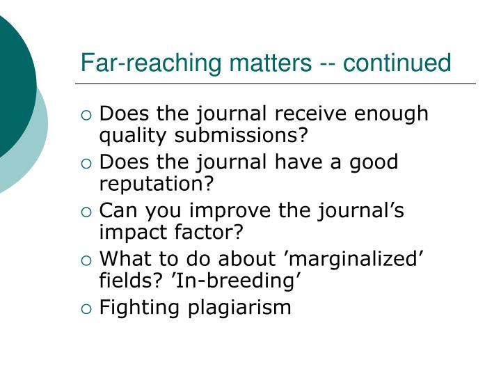 Far-reaching matters -- continued