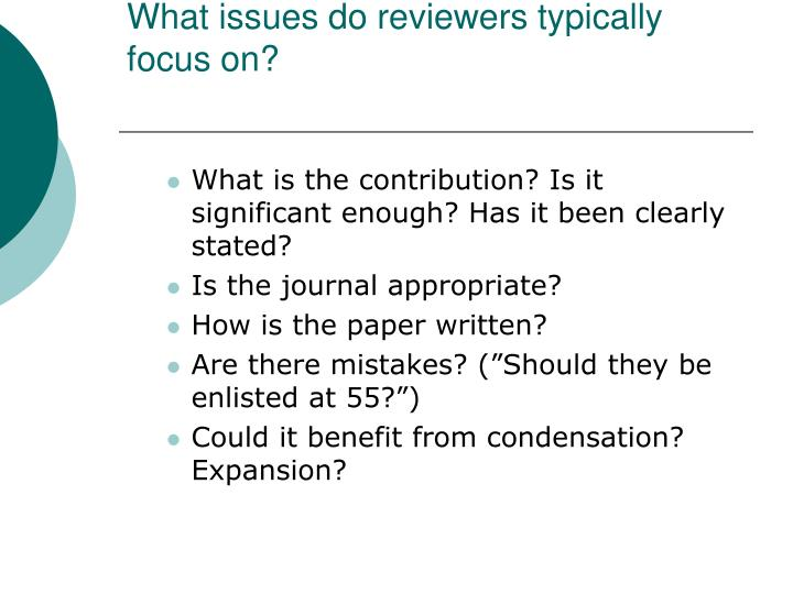 What issues do reviewers typically focus on?