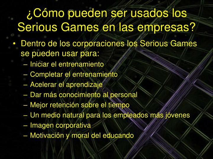 ¿Cómo pueden ser usados los Serious Games en las empresas?