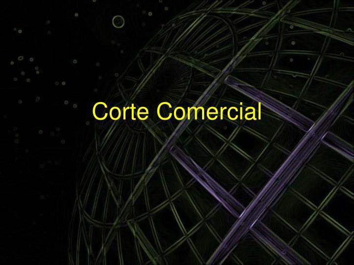 Corte Comercial