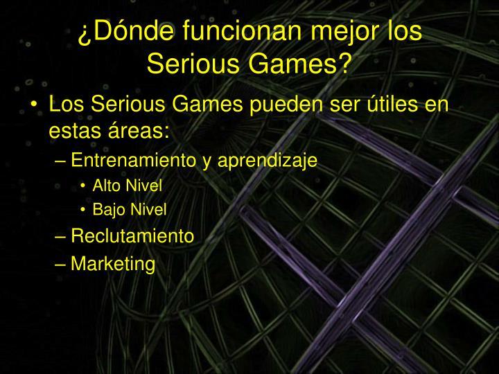 ¿Dónde funcionan mejor los Serious Games?