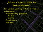 d nde funcionan mejor los serious games