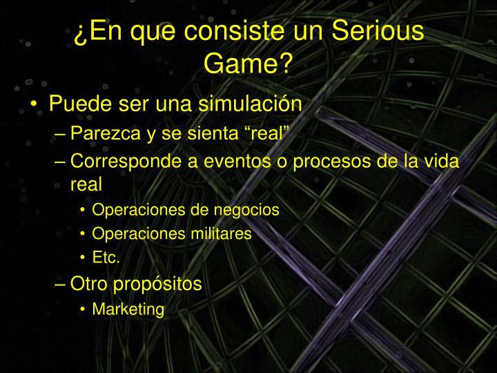 ¿En que consiste un Serious Game?