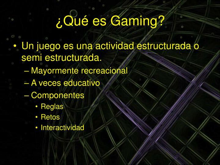 ¿Qué es Gaming