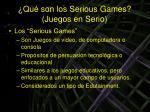 qu son los serious games juegos en serio