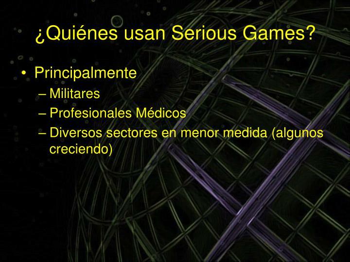 ¿Quiénes usan Serious Games?