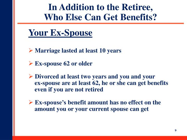 In Addition to the Retiree,
