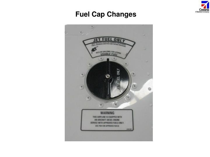 Fuel Cap Changes
