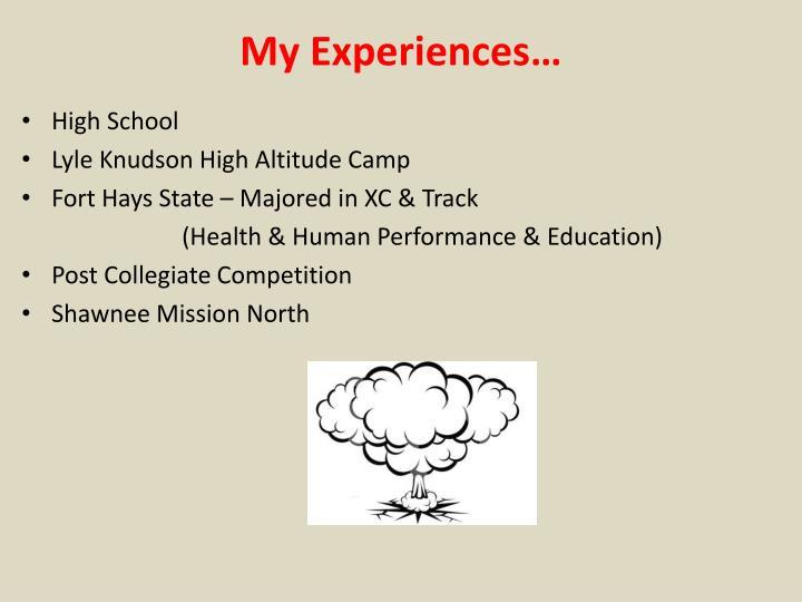 My Experiences…