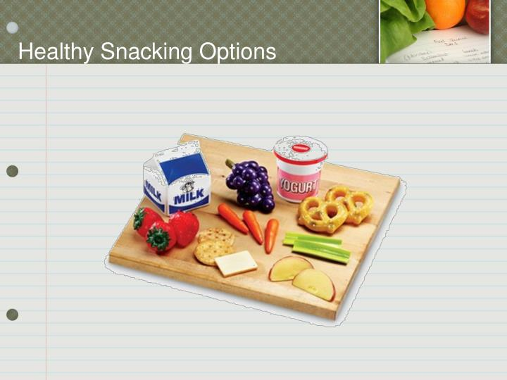 Healthy Snacking Options
