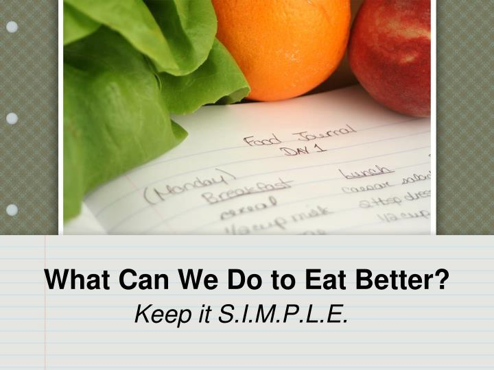 What Can We Do to Eat Better?