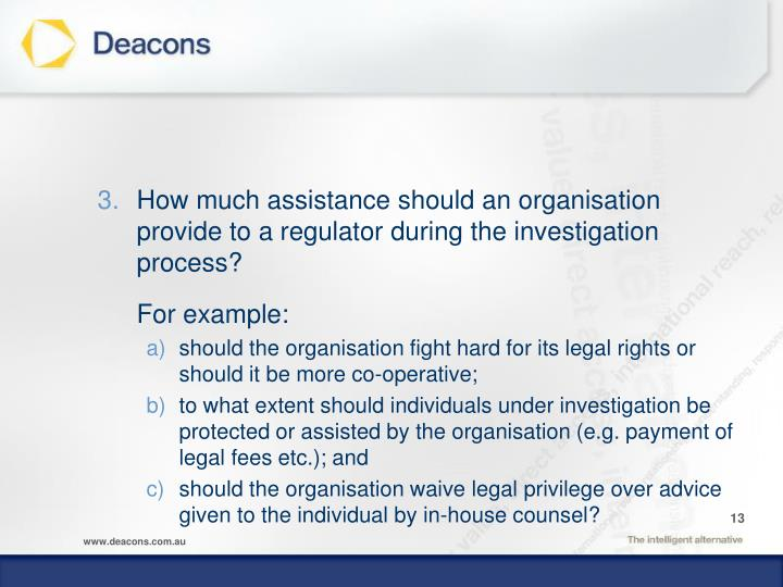 How much assistance should an organisation provide to a regulator during the investigation process?