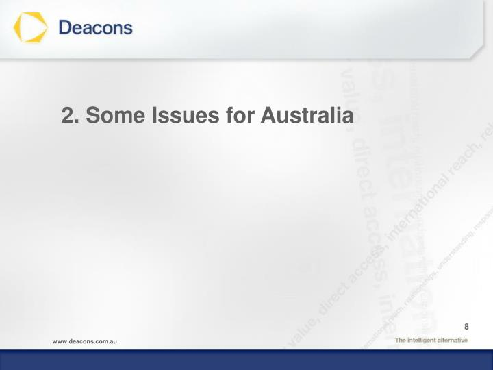 2. Some Issues for Australia