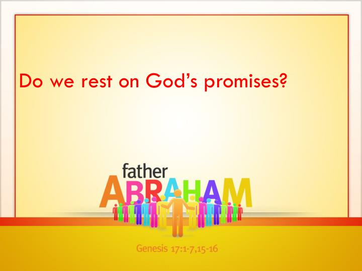 Do we rest on God's promises?