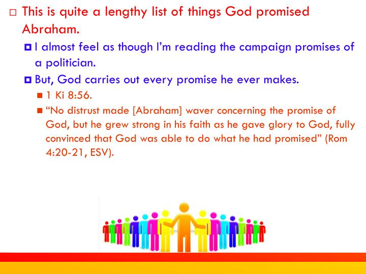 This is quite a lengthy list of things God promised Abraham.