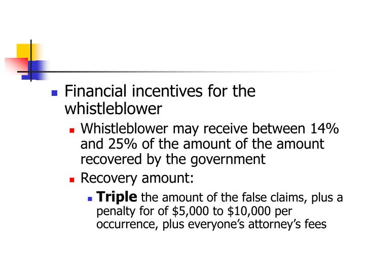 Financial incentives for the whistleblower