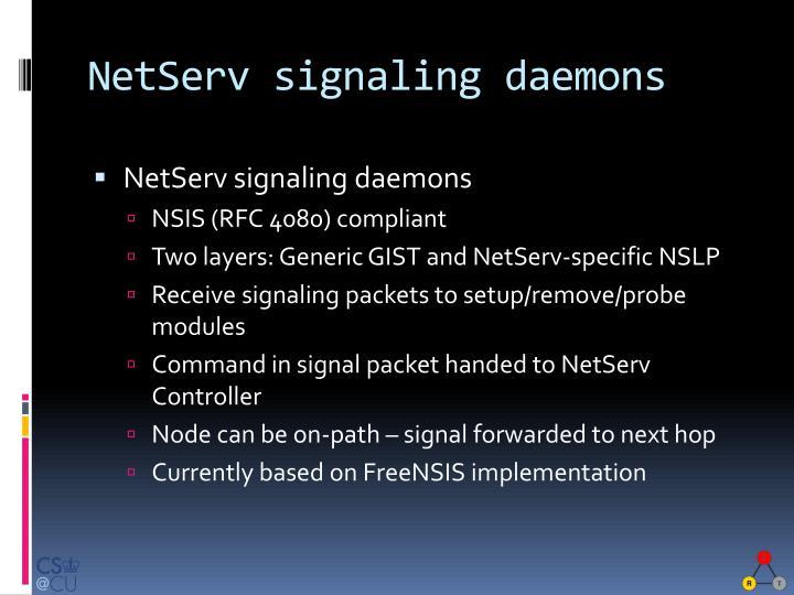 NetServ signaling daemons