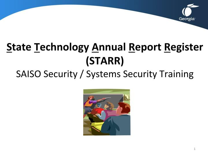 S tate t echnology a nnual r eport r egister starr saiso security systems security training