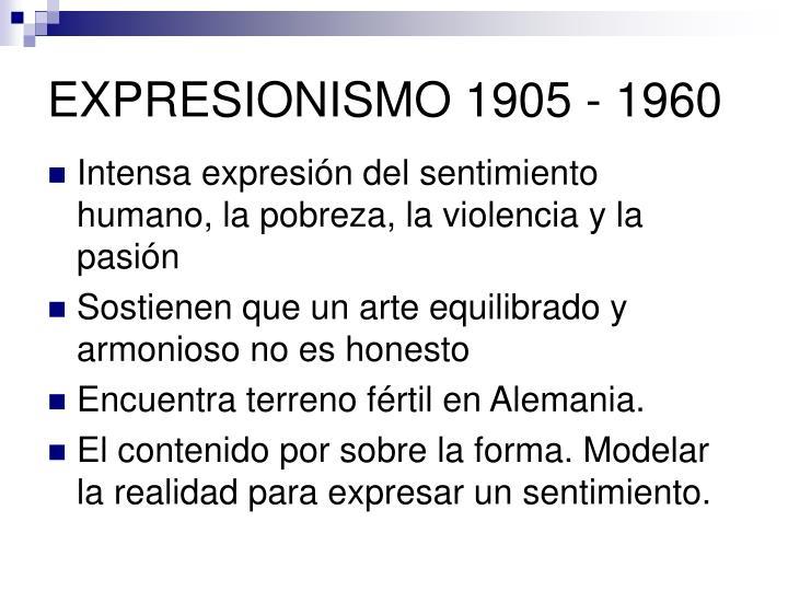EXPRESIONISMO 1905 - 1960