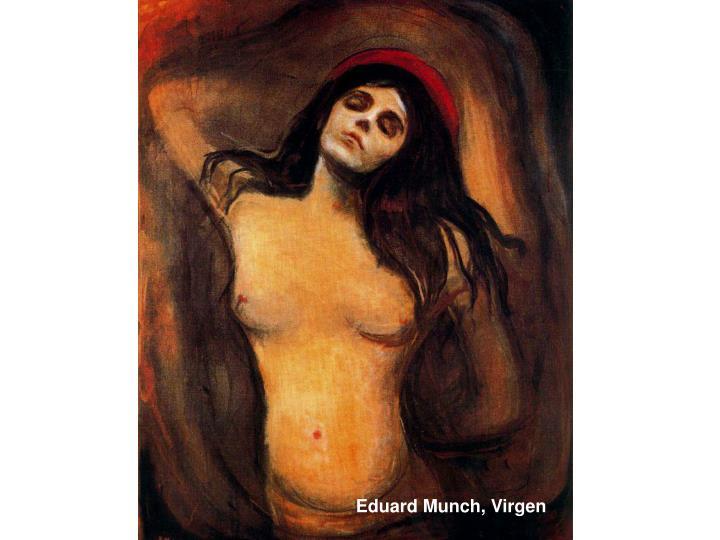Eduard Munch, Virgen