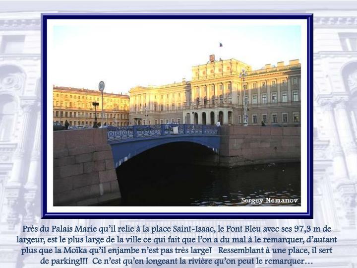 Près du Palais Marie qu'il relie à la place Saint-Isaac, le