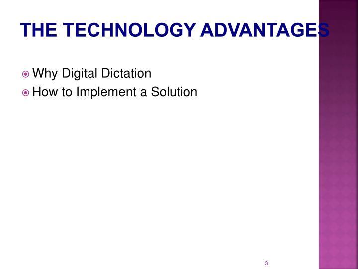 The Technology Advantages
