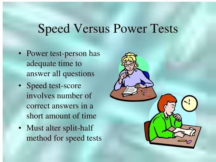 Speed Versus Power Tests