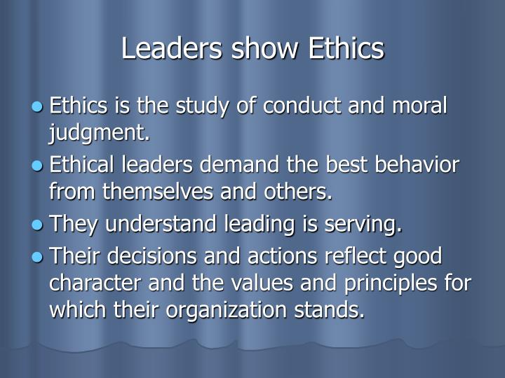 Leaders show Ethics
