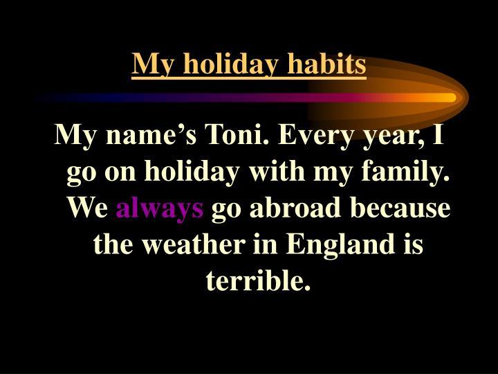 My holiday habits