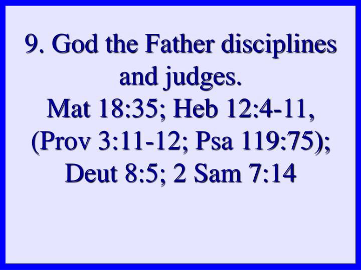 9. God the Father disciplines and judges.