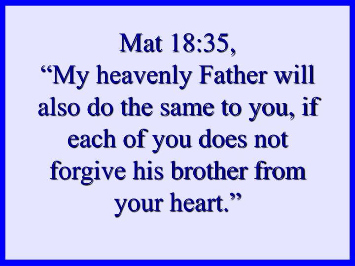 Mat 18:35,