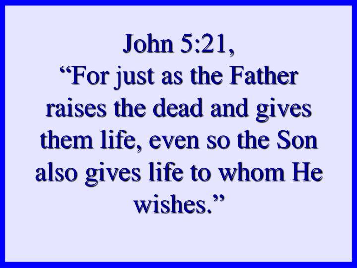 John 5:21,