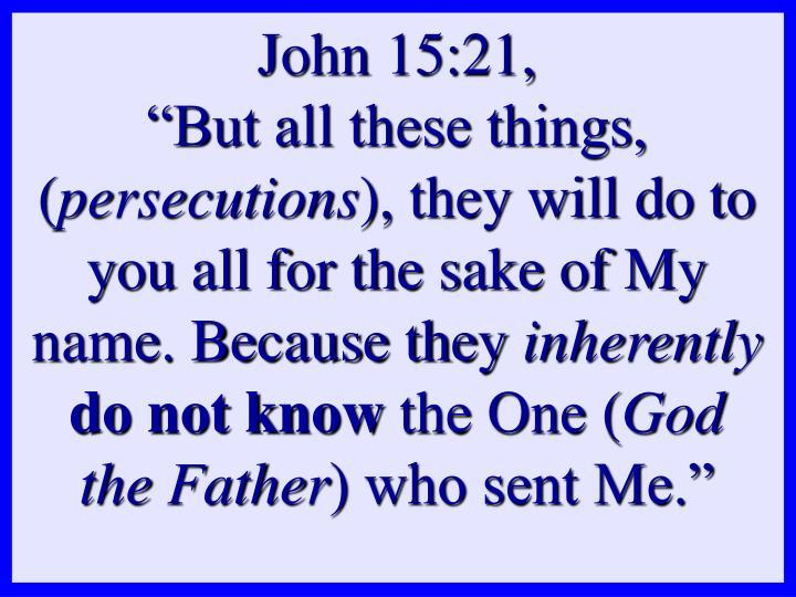 John 15:21,
