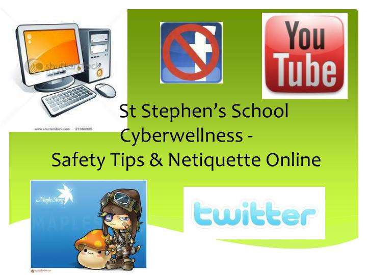 St st stephen s school cyberwellness safety tips netiquette online