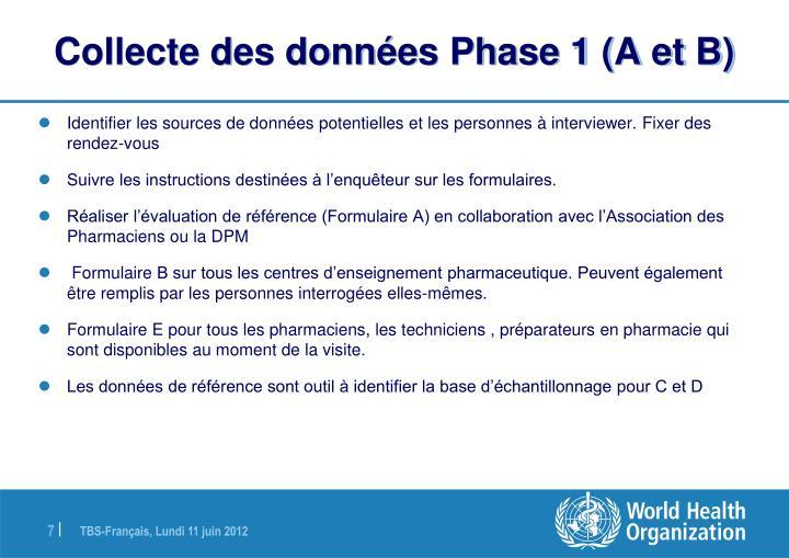 Collecte des données Phase 1 (A et B)