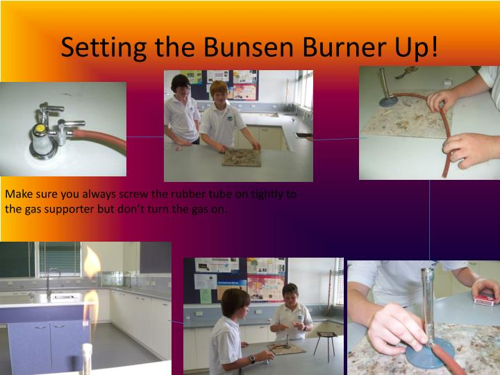 Setting the Bunsen Burner Up!