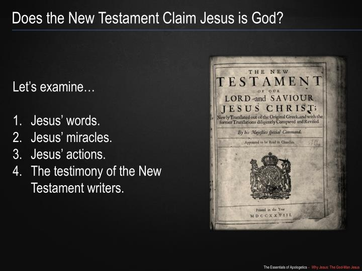 Does the New Testament Claim Jesus is God?