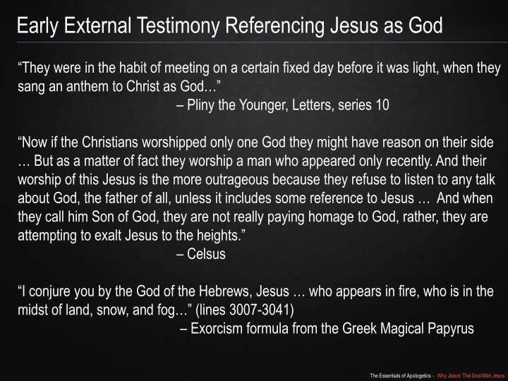 Early External Testimony Referencing Jesus as God