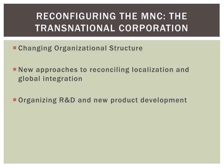Reconfiguring the MNC: the transnational corporation