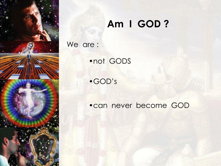 Am  I  GOD ?