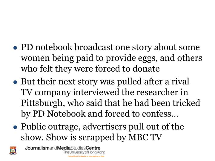 PD notebook broadcast one story about some women being paid to provide eggs, and others who felt they were forced to donate