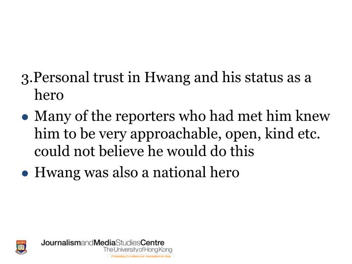 3.Personal trust in Hwang and his status as a hero