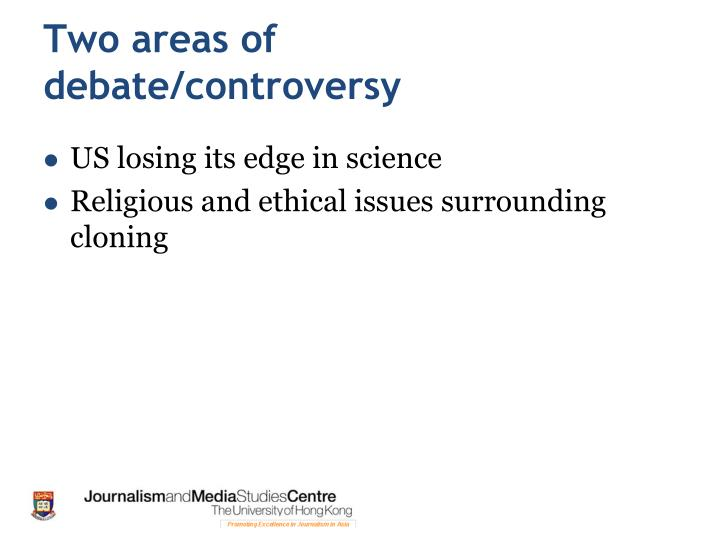Two areas of debate/controversy