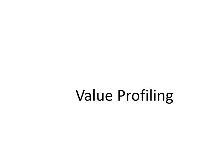 Value Profiling