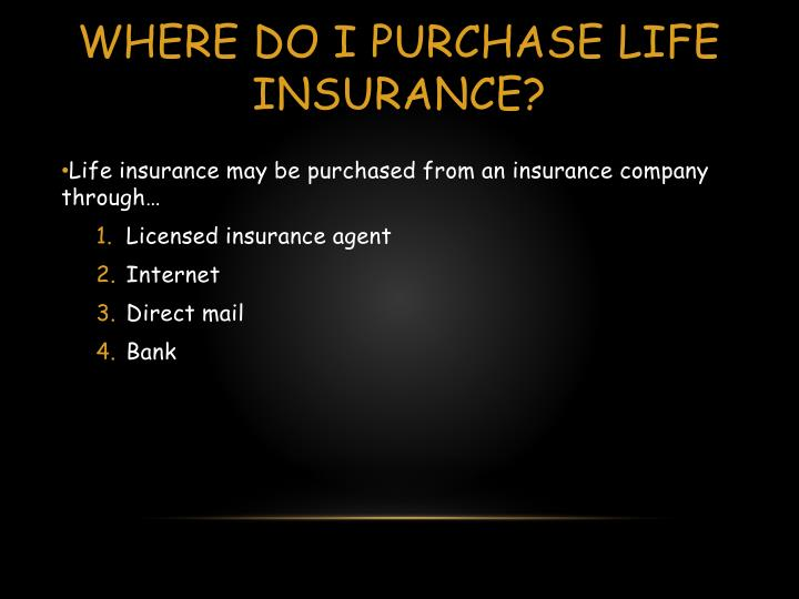 Where do I purchase Life Insurance?