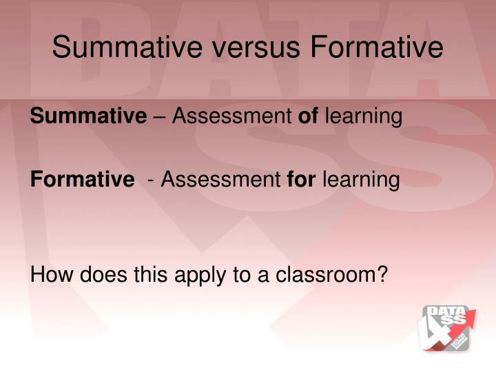 Summative versus Formative