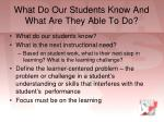 what do our students know and what are they able to do