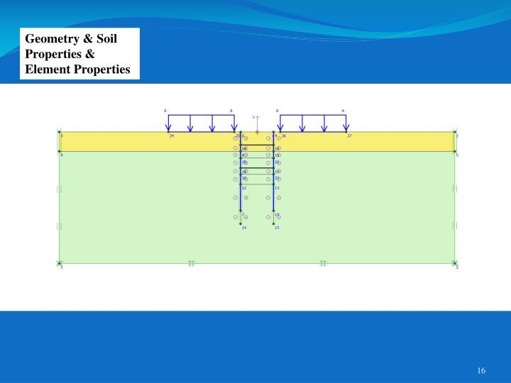 Geometry & Soil Properties & Element Properties