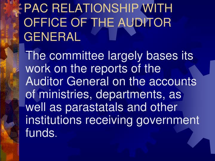 PAC RELATIONSHIP WITH OFFICE OF THE AUDITOR GENERAL