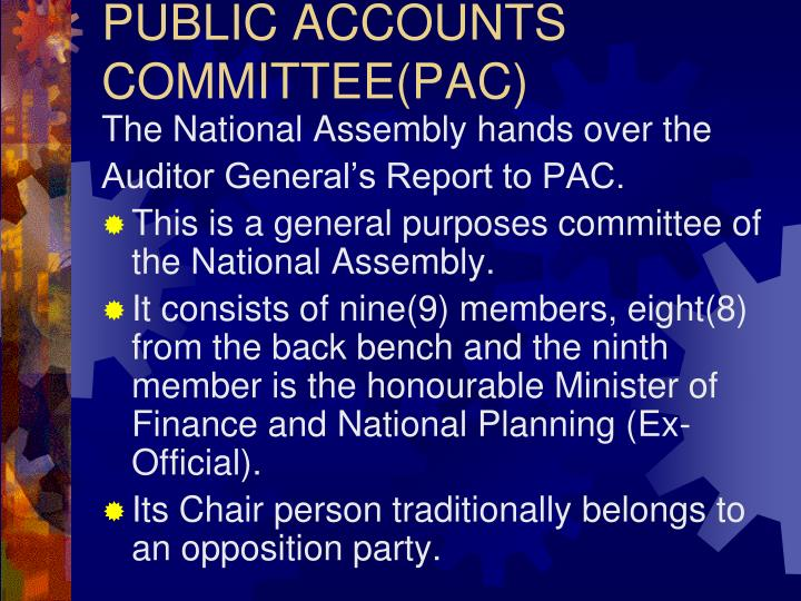 PUBLIC ACCOUNTS COMMITTEE(PAC)